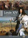 Nicolas Milovanovic - Louis XIV - La passion de la gloire.