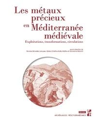 Nicolas Minvielle Larousse et Marie-Christine Bailly-Maître - Les métaux précieux en Méditerranée médiévale - Exploitations, transformations, circulations.