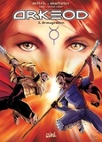 Nicolas Mitric et Virginie Cady - Arkéod Tome 3 : Armageddon.