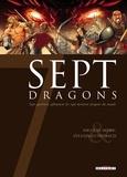 Nicolas Mitric et Sylvain Guinebaud - Sept Dragons - Sept guerriers affrontent les sept derniers dragons du monde.