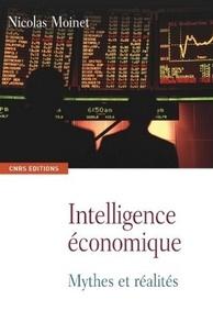 Nicolas Moinet - Intelligence économique - Mythes et réalités.