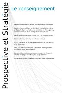 Nicolas Moinet - Le renseignement. Prospective et Stratégie.