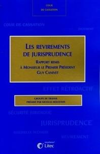 Nicolas Molfessis - Les revirements de jurisprudence - Rapport remis à Monsieur le Premier Président Guy Canivet.