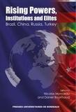 Nicolas Monceau et Daniel Bourmaud - Rising Powers, Instructions and Elites - Brasil, China, Russia, Turkey.