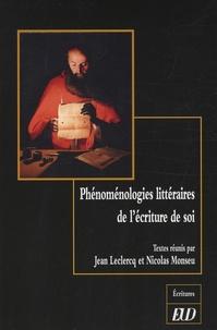 Nicolas Monseu et Jean Leclercq - Phénoménologies littéraires de l'écriture de soi.