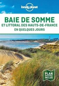 Nicolas Montard - Baie de Somme et littoral des Hauts-de-France en quelques jours. 1 Plan détachable