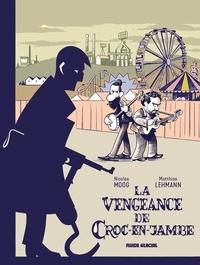 Nicolas Moog et Matthias Lehmann - La vengeance de Croc-en-Jambe.