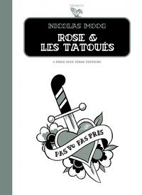 Nicolas Moog - Rose et les tatoués.