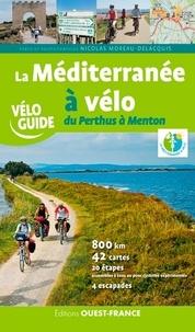 Nicolas Moreau-Delacquis - La Méditerranée à vélo, du Perthus à Menton.
