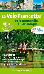 Nicolas Moreau-Delacquis et Patrick Mérienne - La vélo Francette de la Normandie à l'Atlantique.