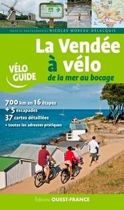 Nicolas Moreau-Delacquis - La Vendée à vélo - De la mer au bocage.