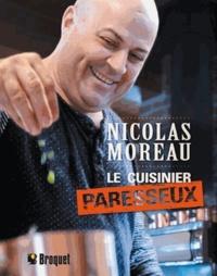 Nicolas Moreau - Le cuisinier paresseux.