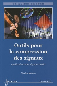 Nicolas Moreau - Outils pour la compression des signaux - Applications aux signaux audio.