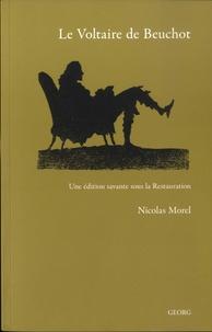 Nicolas Morel - Le Voltaire de Beuchot - Une édition savante sous la Restauration.
