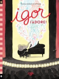 Nicolas Morlet - Igor  : J'adore !.
