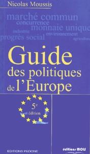 Nicolas Moussis - Guide des politiques de l'Europe. - 5ème édition.