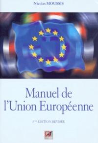 Nicolas Moussis - Manuel de l'Union Européeenne - Institutions et politiques.