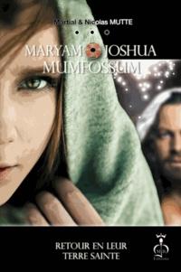 Nicolas Mutte et Martial Mutte - Maryam et Joshua Mumfossum - Retour en leur terre sainte.