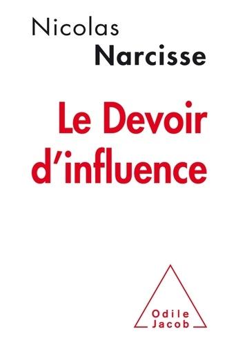 Le devoir d'influence. Manifeste pour une nouvelle communication