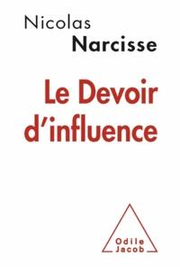 Nicolas Narcisse - Le devoir d'influence - Manifeste pour une nouvelle communication.