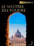 Nicolas Nasica - Le mystère du foudre - Roman d'aventures.