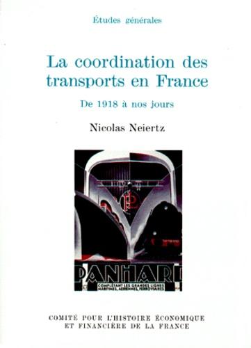 Nicolas Neiertz - La coordination des transports en France, de 1918 à nos jours.