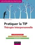 Nicolas Neveux - Pratiquer la thérapie interpersonnelle.