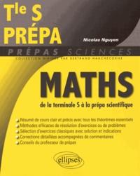Nicolas Nguyen - Mathématiques de la terminale S à la prépa scientifique.