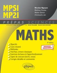 Nicolas Nguyen et Walter Damin - Mathématiques MPSI/MP2I - Nouveaux programmes - 5e édition.