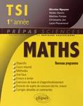 Nicolas Nguyen et Walter Damin - Mathématiques TSI  1e année - Nouveau programme.