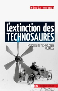 Le coin de téléchargement des manuels scolaires L'extinction des technosaures  - Histoires de technologies oubliées par Nicolas Nosengo (Litterature Francaise)