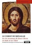 Nicolas Notovitch - Le Christ de Srinagar - La vie inconnue de Jésus-Christ en Inde et au Tibet.