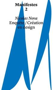 Nicolas Nova - Enquête / Création en design.