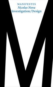 Nicolas Nova - Investigation / Design.