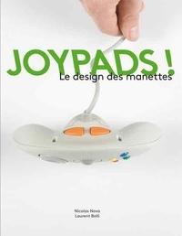 Nicolas Nova et Laurent Bolli - Joypads ! - Le design des manettes.