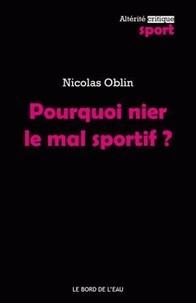 Nicolas Oblin - Pourquoi nier le mal sportif ?.