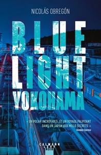 Nicolas Obregon - Blue light Yokohama.