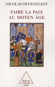 Deedr.fr Faire la paix au Moyen Age - Discours et gestes de paix pendant la guerre de Cent Ans Image