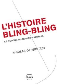 Nicolas Offenstadt - L'histoire bling bling.