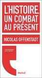 Nicolas Offenstadt - L'histoire, un combat au présent.