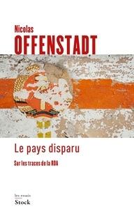 Nicolas Offenstadt - Le pays disparu.