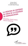 Nicolas Oliveri et Manuel Espinosa - La création de contenus au coeur de la stratégie de communication - Storytelling, brand content, inbound marketing.