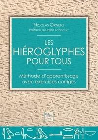 Nicolas Orneto - Les hiéroglyphes pour tous - Méthode d'apprentissage avec exercices corrigés.