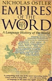Nicolas Ostler - Empires of the Word - A Language History of the World.