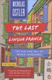 Nicolas Ostler - The Last Lingua Franca - The Rise and Fall of World Languages.