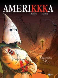 Nicolas Otéro et Roger Martin - AmeriKKKa Tome 1 : Les canyons de la mort.