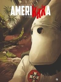 Nicolas Otéro et Roger Martin - AmeriKKKa Tome 2 : Les bayous de la haine.