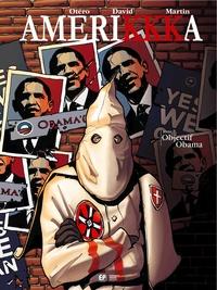 Nicolas Otéro et Roger Martin - AmeriKKKa Tome 7 : Objectif Obama.