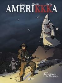 Nicolas Otéro et Roger Martin - AmeriKKKa Tome 8 : Les Milices du Montana.