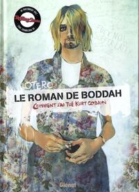 Nicolas Otéro - Le roman de Boddah - Comment j'ai tué Kurt Cobain.